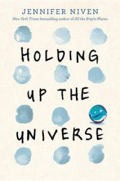 Holding Up the Universe av Jennifer Niven (Innbundet)