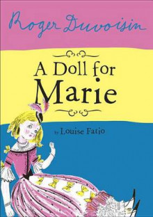 A Doll for Marie av Louise Fatio og Roger Duvoisin (Innbundet)