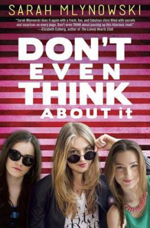 Don't Even Think about It av Sarah Mlynowski (Innbundet)