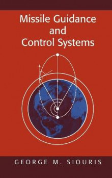 Missile Guidance and Control Systems av George M. Siouris (Innbundet)