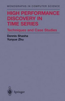 High Performance Discovery In Time Series av Dennis Shasha, New York University og Yunyue Zhu (Innbundet)