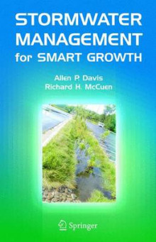 Stormwater Management for Smart Growth av Allen P. Davis og Richard H. McCuen (Innbundet)