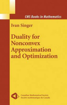 Duality for Nonconvex Approximation and Optimization av Ivan Singer (Innbundet)