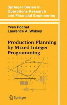 Production Planning by Mixed Integer Programming av Yves Pochet og Laurence A. Wolsey (Innbundet)
