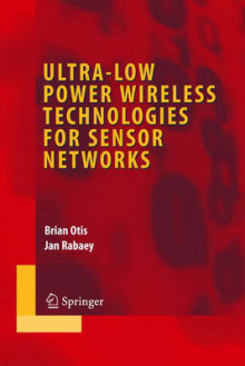 Ultra-low Power Wireless Technologies for Sensor Networks av Brian Otis og Jan M. Rabaey (Innbundet)
