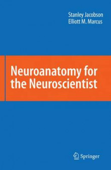 Neuroanatomy for the Neuroscientist av Stanley Jacobson og Elliott M. Marcus (Innbundet)