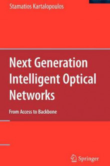 Next Generation Intelligent Optical Networks av Stamatios V. Kartalopoulos (Innbundet)