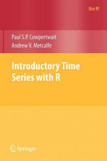 Introductory Time Series with R av Paul S.P. Cowpertwait og Andrew V. Metcalfe (Heftet)