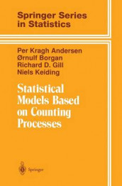 Statistical Models Based on Counting Processes av Per Kragh Andersen, Ornulf Borgan, Richard D. Gill og Niels Keiding (Heftet)