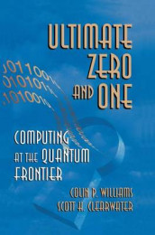 Ultimate Zero and One av Scott H. Clearwater og Colin P. Williams (Innbundet)