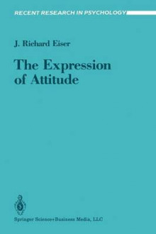 The Expression of Attitude av J. Richard Eiser (Heftet)