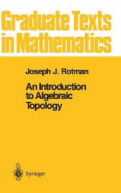 An Introduction to Algebraic Topology av Joseph J. Rotman (Innbundet)