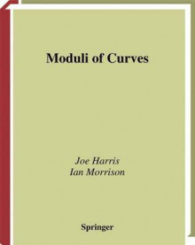 Moduli of Curves: v. 187 av Joe Harris og Ian Morrison (Heftet)