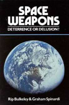 Space Weapons Deterrence or Delusion? av Rip Bulkeley og Graham Spinardi (Innbundet)