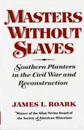 Masters without Slaves av James L. Roark (Heftet)