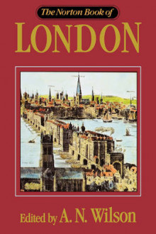 The Norton Book of London av A.N. Wilson (Innbundet)