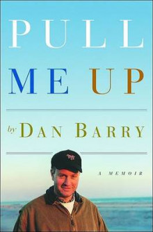 Pull Me Up av Dan Barry (Innbundet)
