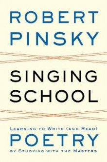 Singing School av Robert Pinsky (Innbundet)