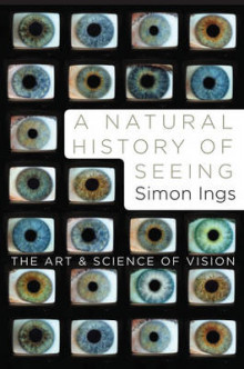 A Natural History of Seeing av Simon Ings (Innbundet)