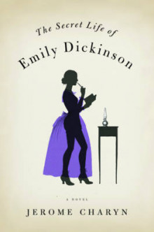 The Secret Life of Emily Dickinson av Jerome Charyn (Innbundet)