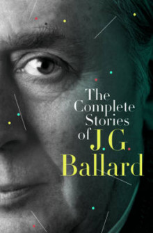 The Complete Stories of J. G. Ballard av J. G. Ballard (Innbundet)