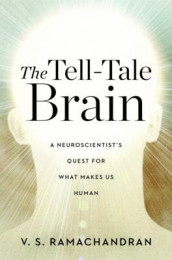 The Tell-Tale Brain av V. S. Ramachandran (Innbundet)