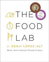 The Food Lab av J. Kenji Lopez-Alt (Innbundet)