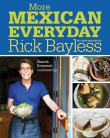 More Mexican Everyday av Rick Bayless (Innbundet)