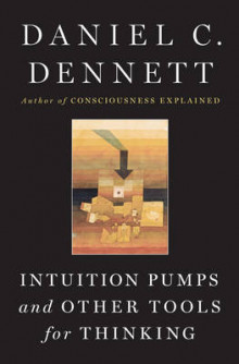 Intuition Pumps And Other Tools for Thinking av Daniel C. Dennett (Innbundet)