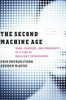 The Second Machine Age av Erik Brynjolfsson og Andrew McAfee (Innbundet)