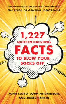 1,227 Quite Interesting Facts to Blow Your Socks Off av John Lloyd, John Mitchinson og James Harkin (Innbundet)