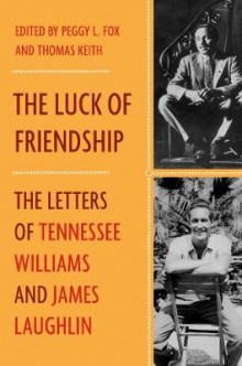 The Luck of Friendship av James Laughlin og Tennessee Williams (Innbundet)
