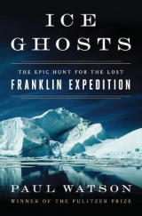Omslag - Ice Ghosts the Epic Hunt for the Lost Franklin Expedition