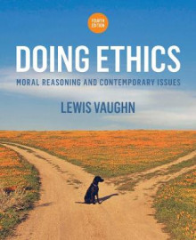 Doing Ethics av Lewis Vaughn (Heftet)