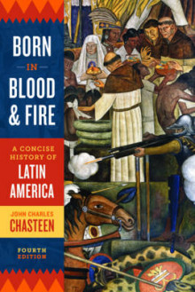 Born in Blood and Fire av John Charles Chasteen (Heftet)