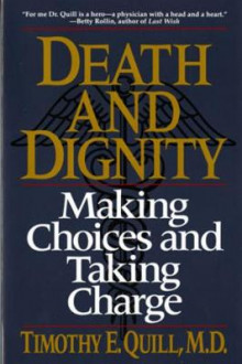 Death and Dignity av Timothy E. Quill (Heftet)