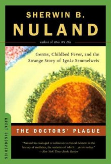 The Doctors' Plague av Sherwin B. Nuland (Heftet)