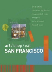 Art/Shop/Eat av Marlene Goldman, Christopher Springer, Richard Sterling og Tara Austen Weaver (Heftet)