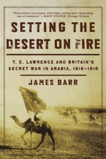 Setting the Desert on Fire av James Barr (Heftet)