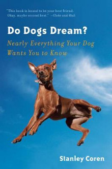 Do Dogs Dream? Nearly Everything Your Dog Wants You to Know av Stanley Coren (Heftet)