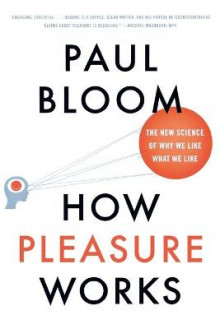 How Pleasure Works av Paul Bloom (Heftet)