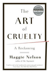 The Art of Cruelty av Maggie Nelson (Heftet)