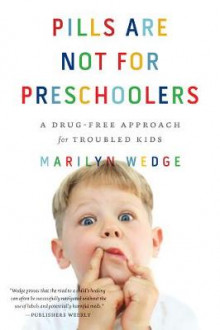 Pills are Not for Preschoolers av Marilyn Wedge (Heftet)