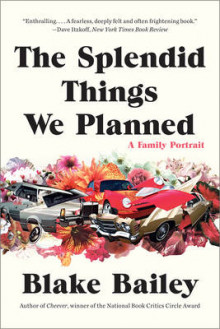 The Splendid Things We Planned av Blake Bailey (Heftet)