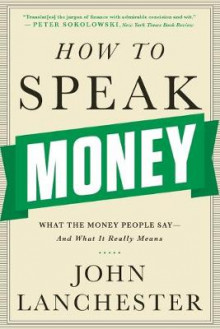 How to Speak Money av John Lanchester (Heftet)