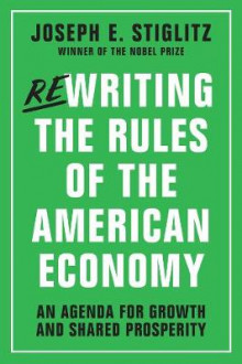 Rewriting the Rules of the American Economy av Joseph E. Stiglitz (Heftet)