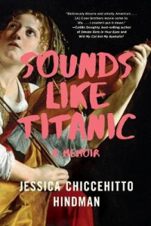 Sounds Like Titanic av Jessica Chiccehitto Hindman (Heftet)