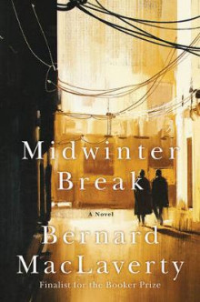 Midwinter Break av Bernard MacLaverty (Innbundet)