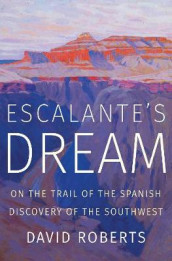 Escalante's Dream av David Roberts (Innbundet)
