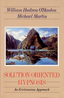 Solution-Oriented Hypnosis av Bill O'Hanlon, William Hudson O'Hanlon og Michael Martin (Heftet)